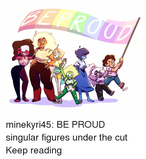 Target, Tumblr, and Blog: minekyri45: BE PROUD singular figures under the cut Keep reading