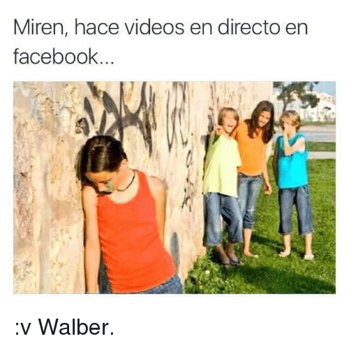 Facebook, Videos, and Video: Miren, hace videos en directo en  facebook :v  Walber.