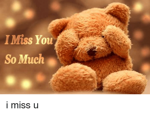 memes and miss you miss you so much i miss u