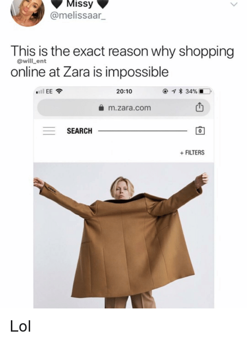 Zara: Missy  @melissaar_  This is the exact reason why shopping  @will_ent  online at Zara is impossible  20:10  * 34%  凸  m.zara .com  SEARCH  0  +FILTERS Lol