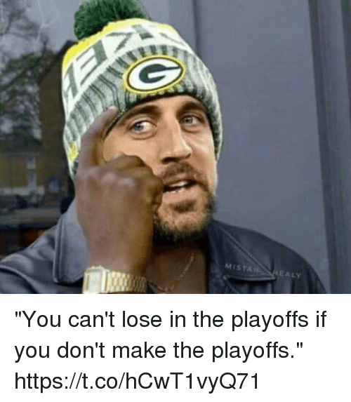 """Make, You, and Lose: MISTA  EALY """"You can't lose in the playoffs if you don't make the playoffs."""" https://t.co/hCwT1vyQ71"""