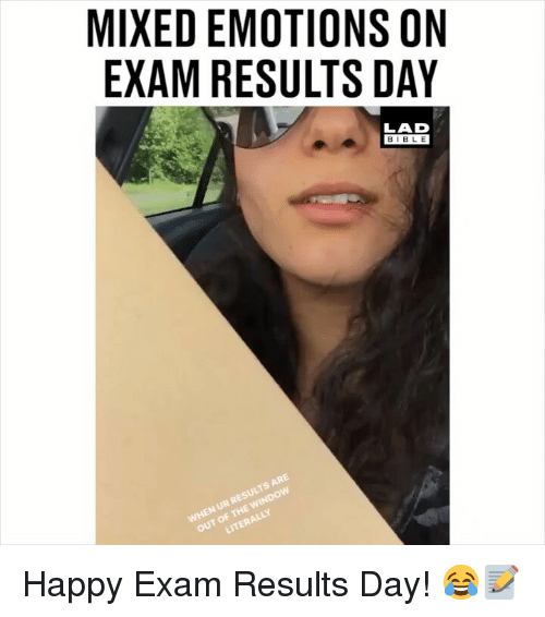 Memes, Bible, and Happy: MIXED EMOTIONS ON  EXAM RESULTS DAY  LAD  BIBLE  OUT OF THE WINDow  LITERALLY  WHEN UR RESULTS ARE Happy Exam Results Day! 😂📝