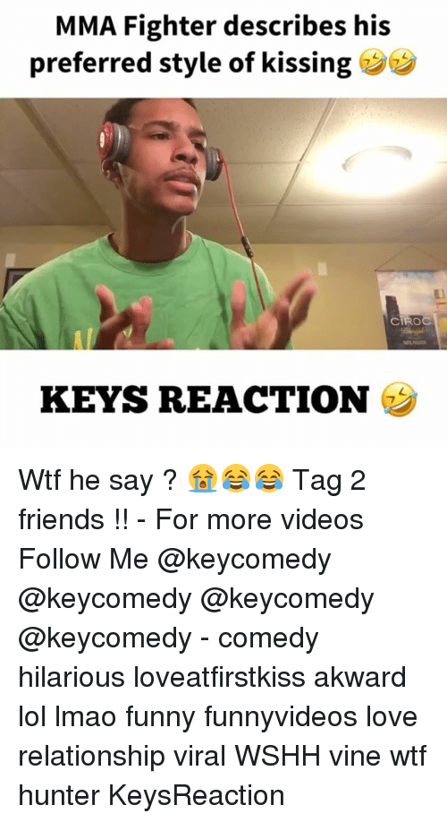 Lmao Funny: MMA Fighter describes his  preferred style of kissing  CIROC  KEYS REACTION Wtf he say ? 😭😂😂 Tag 2 friends !! - For more videos Follow Me @keycomedy @keycomedy @keycomedy @keycomedy - comedy hilarious loveatfirstkiss akward lol lmao funny funnyvideos love relationship viral WSHH vine wtf hunter KeysReaction