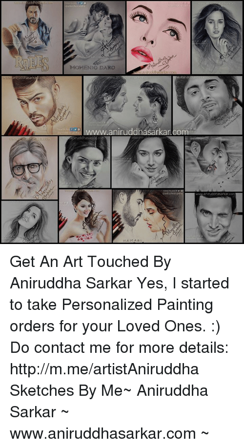 Memes, Paintings, and Paint: MOHENO DAR。  anRuddhasarka Cori  IWww aniruddhasarkar Com  ertistAniruddh  wwwanruaanasancar.com  HAMARI Get An Art Touched By Aniruddha Sarkar Yes, I started to take Personalized Painting orders for your Loved Ones. :) Do contact me for more details: http://m.me/artistAniruddha Sketches By Me~ Aniruddha Sarkar ~ www.aniruddhasarkar.com ~
