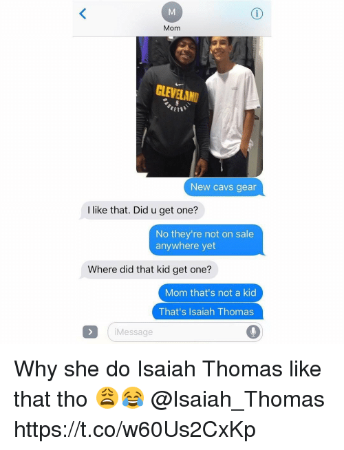 Saled: Mom  GLEVELAND  New cavs gear  I like that. Did u get one?  No they're not on sale  anywhere yet  Where did that kid get one?  Mom that's not a kid  That's Isaiah Thomas  iMessage Why she do Isaiah Thomas like that tho 😩😂 @Isaiah_Thomas https://t.co/w60Us2CxKp