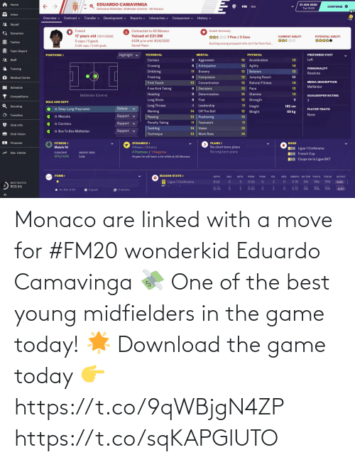 Young: Monaco are linked with a move for #FM20 wonderkid Eduardo Camavinga 💸  One of the best young midfielders in the game today! 🌟  Download the game today 👉 https://t.co/9qWBjgN4ZP https://t.co/sqKAPGlUTO