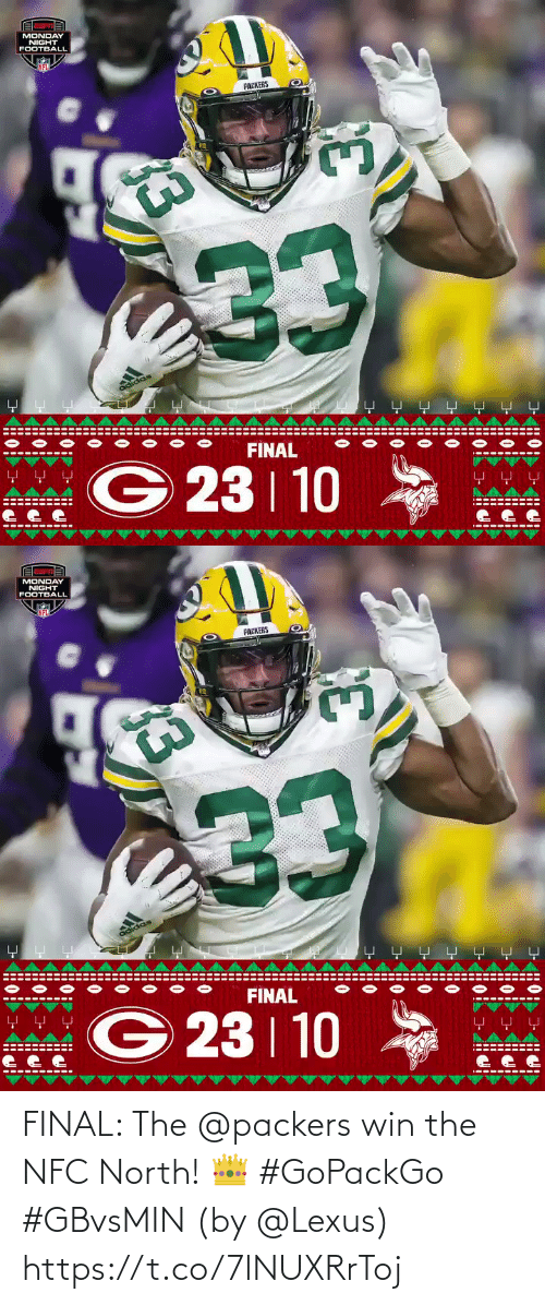 Adidas: MONDAY  NIGHT  FOOTBALL  NFL  PACKERS  233  adidas  -보 모 모모모 모모  FINAL  WG 23 10  모 모모  ---- ---- --  -----  ---  33   MONDAY  NIGHT  FOOTBALL  NFL  PACKERS  233  adidas  FINAL  모 모모  G 23 10  *  모 모 모  ---- ---- --  ---- ---  33 FINAL: The @packers win the NFC North! 👑 #GoPackGo #GBvsMIN  (by @Lexus) https://t.co/7lNUXRrToj