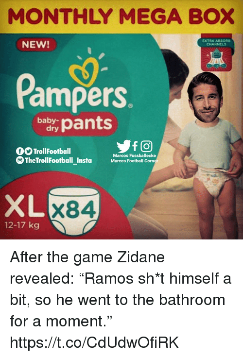 """Football, Memes, and The Game: MONTHLY MEGA BOX  NEW!  EXTRA ARSOR  CHANNELS  ampers.  bypat  0O TrollFootball  Marcos Fussballecke  Marcos Football Corn  XL  X84  12-17 kg After the game Zidane revealed: """"Ramos sh*t himself a bit, so he went to the bathroom for a moment."""" https://t.co/CdUdwOfiRK"""