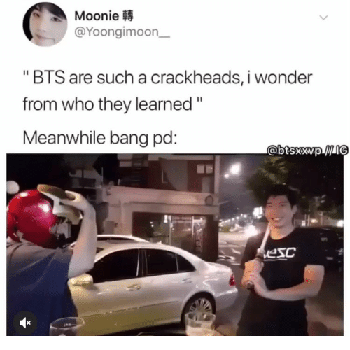 """crackheads: Moonie  @Yoongimoon  """"BTS are such a crackheads, i wonder  from who they learned""""  Meanwhile bang pd:  @btsxxvpIG  vesc"""