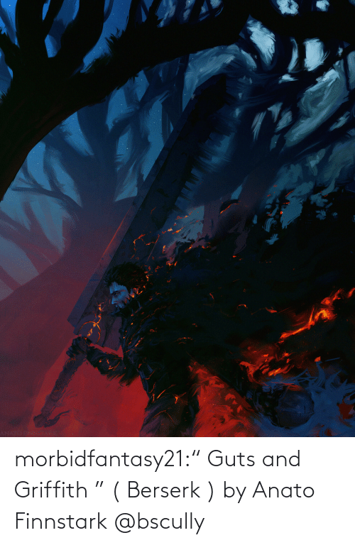 "fan: morbidfantasy21:"" Guts and Griffith "" ( Berserk ) by Anato Finnstark     @bscully"