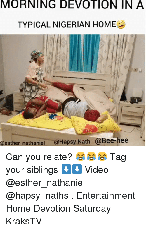 devotion: MORNING  DEVOTION  IN  A  TYPICAL NIGERIAN HOME  @esther_nathaniel @Hapsy Nath @Bee-hee Can you relate? 😂😂😂 Tag your siblings ⬇️⬇️ Video: @esther_nathaniel @hapsy_naths . Entertainment Home Devotion Saturday KraksTV
