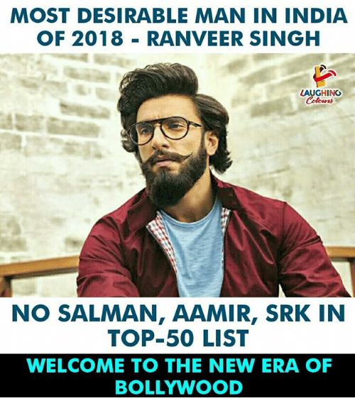 India, Bollywood, and Indianpeoplefacebook: MOST DESIRABLE MAN IN INDIA  OF 2018 RANVEER SINGH  LAUGHINO  Colowrs  NO SALMAN, AAMIR, SRK IN  TOP-50 LIST  WELCOME TO THE NEW ERA OF  BOLLYWOOD