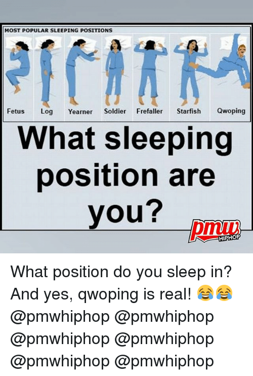 Starfishing: MOST POPULAR SLEEPING POSITIONS  Fetus  Log  Yearner  Soldier  Frefaller Starfish  Qwoping  What sleeping  position are  you?  HIPHOP What position do you sleep in? And yes, qwoping is real! 😂😂 @pmwhiphop @pmwhiphop @pmwhiphop @pmwhiphop @pmwhiphop @pmwhiphop