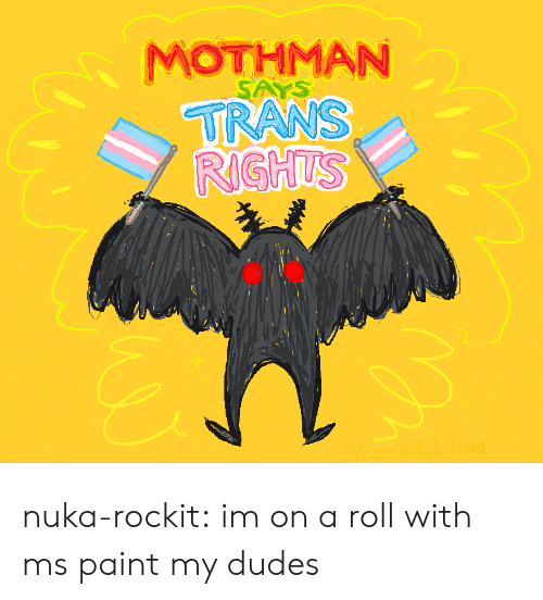 My Dudes: MOTHMAN nuka-rockit:  im on a roll with ms paint my dudes