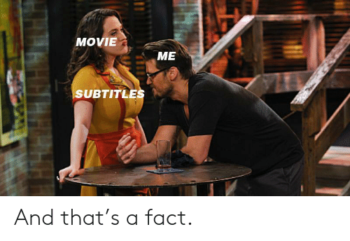 Subtitles: MOVIE  ME  SUBTITLES And that's a fact.