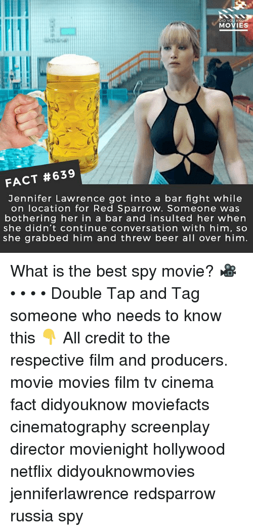 jennifer lawrence: MOVIES  FACT #639  Jennifer Lawrence got into a bar fight while  on location for Red Sparrow. Someone was  bothering her in a bar and insulted her when  she didn't continue conversation with him, so  she grabbed him and threw beer all over him What is the best spy movie? 🎥 • • • • Double Tap and Tag someone who needs to know this 👇 All credit to the respective film and producers. movie movies film tv cinema fact didyouknow moviefacts cinematography screenplay director movienight hollywood netflix didyouknowmovies jenniferlawrence redsparrow russia spy