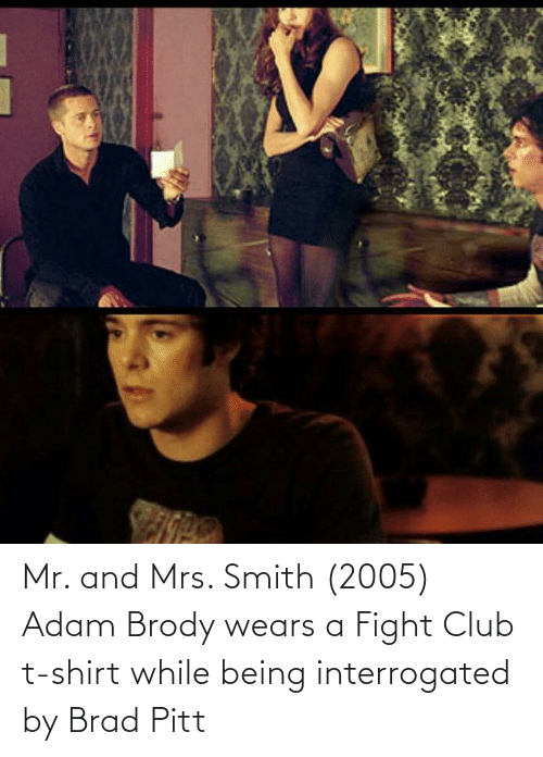 Brad: Mr. and Mrs. Smith (2005) Adam Brody wears a Fight Club t-shirt while being interrogated by Brad Pitt