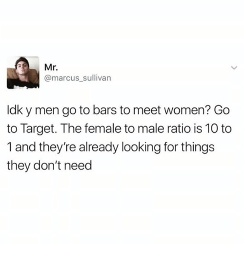 Memes, Mr. Marcus, and Target: Mr.  @marcus sullivan  ldk y men go to bars to meet women? Go  to Target. The female to male ratio is 10 to  1 and they're already looking for things  they don't need