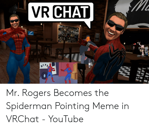 Mr Rogers Becomes the Spiderman Pointing Meme in VRChat - YouTube