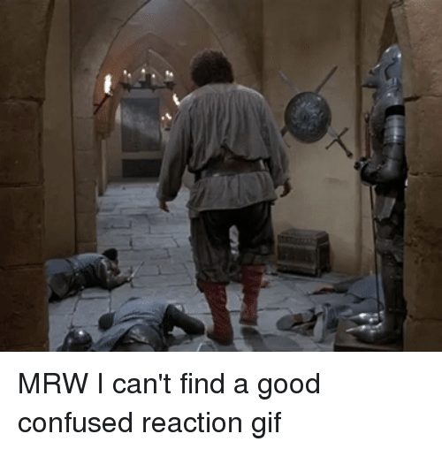 Confused Reaction
