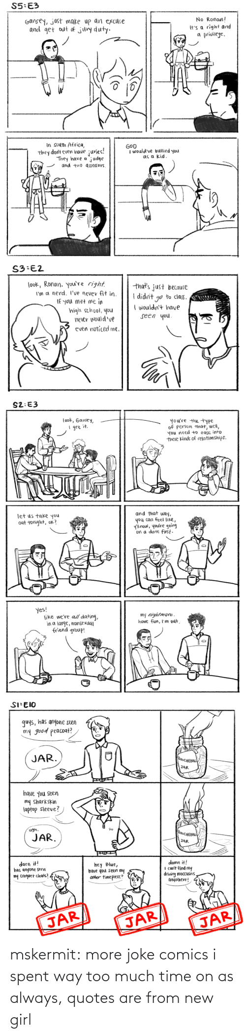 As Always: mskermit:  more joke comics i spent way too much time on as always, quotes are from new girl