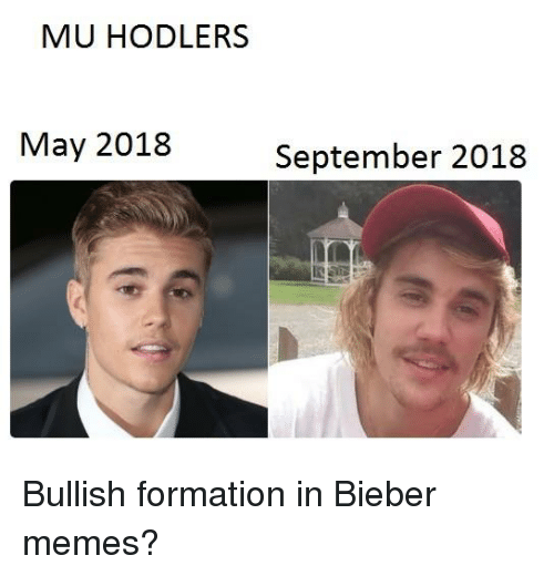 Bieber Memes: MU HODLERS  May 2018  September 2018