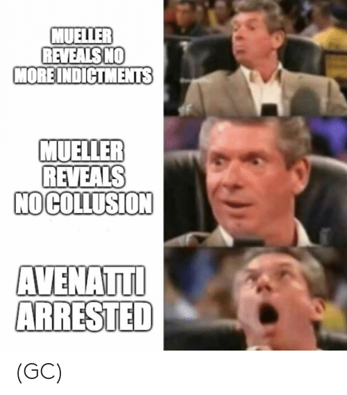 Memes, 🤖, and Collusion: MUELLER  REVEALSNO  MOREINDICTMENTS  MUELLER  REVEALS  NO COLLUSION (GC)