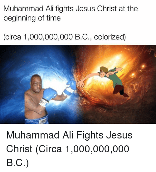Ali, Jesus, and Muhammad Ali: Muhammad Ali fights Jesus Christ at the  beginning of time  (circa 1,000,000,000 B.C., colorized) Muhammad Ali Fights Jesus Christ (Circa 1,000,000,000 B.C.)