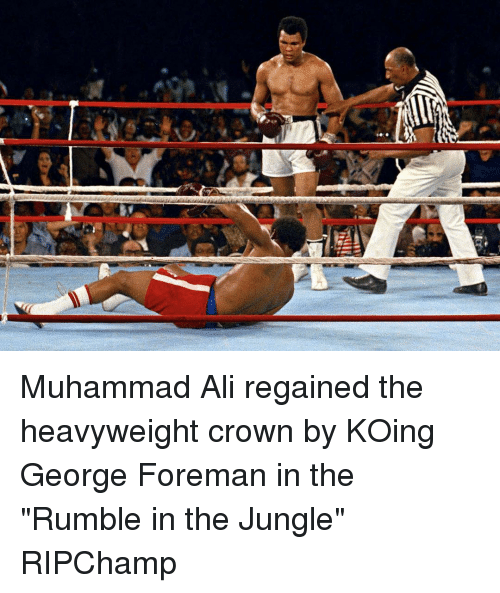 """George Foreman: Muhammad Ali regained the heavyweight crown by KOing George Foreman in the """"Rumble in the Jungle"""" RIPChamp"""