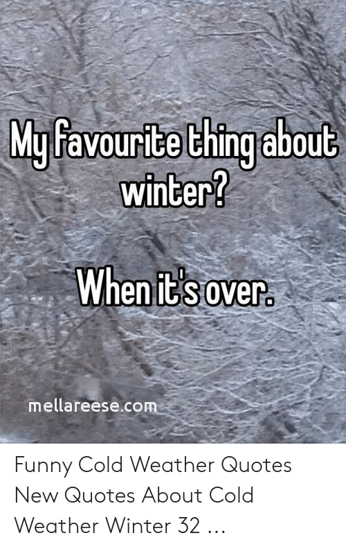 Mulfavourite Ching About Winter? When Its Ovep Mellareesecom ...