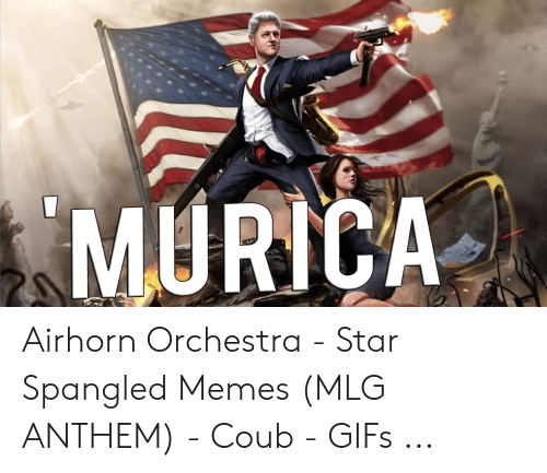 MURICA Airhorn Orchestra - Star Spangled Memes MLG ANTHEM