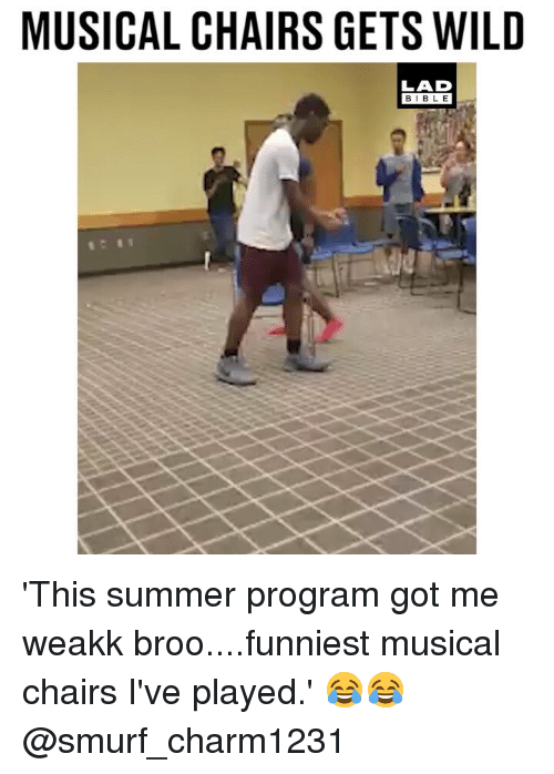 Memes, Summer, and Bible: MUSICAL CHAIRS GETS WILD  LAD  BIBLE 'This summer program got me weakk broo....funniest musical chairs I've played.' 😂😂 @smurf_charm1231