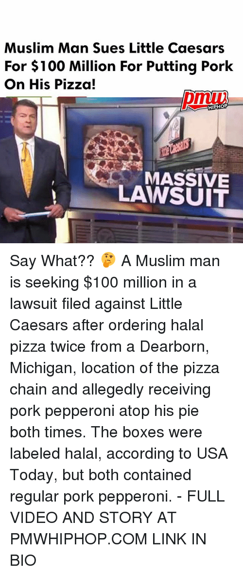 Porking: Muslim Man Sues Little Caesars  For $100 Million For Putting Pork  On His Pizza!  HIPHOP  MASSIVE  LAWSUIT Say What?? 🤔 A Muslim man is seeking $100 million in a lawsuit filed against Little Caesars after ordering halal pizza twice from a Dearborn, Michigan, location of the pizza chain and allegedly receiving pork pepperoni atop his pie both times. The boxes were labeled halal, according to USA Today, but both contained regular pork pepperoni. - FULL VIDEO AND STORY AT PMWHIPHOP.COM LINK IN BIO