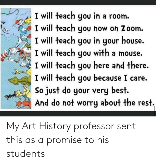 art history: My Art History professor sent this as a promise to his students