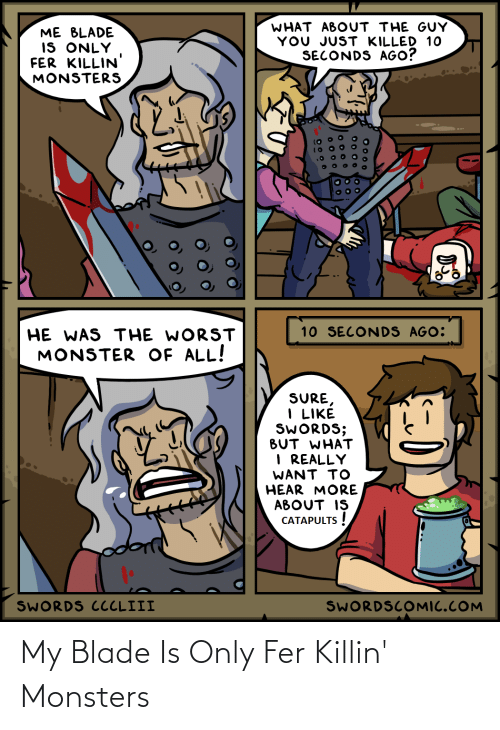 monsters: My Blade Is Only Fer Killin' Monsters