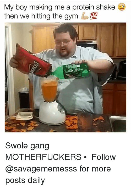 Memes, Swole, and 🤖: My boy making me a protein shake  then we hitting the gym 100 Swole gang MOTHERFUCKERS • ➫➫ Follow @savagememesss for more posts daily