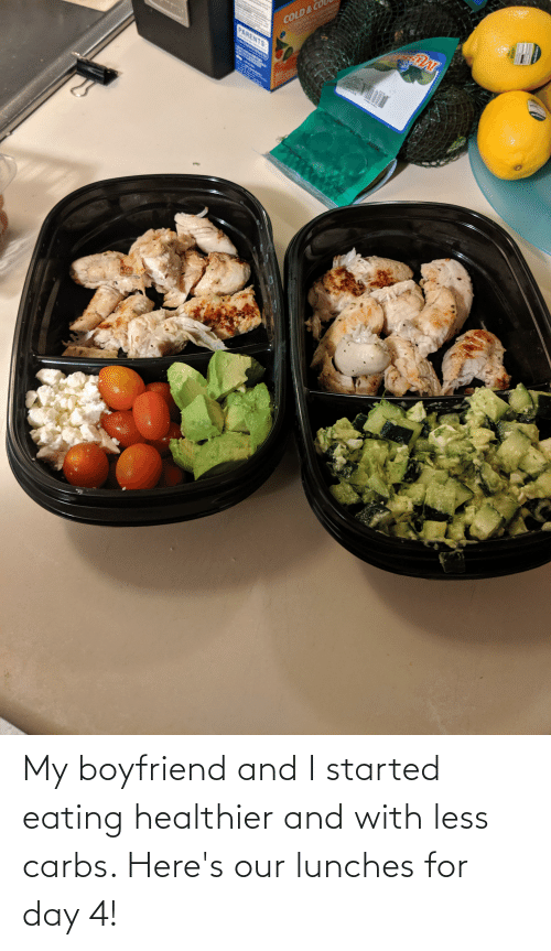 carbs: My boyfriend and I started eating healthier and with less carbs. Here's our lunches for day 4!