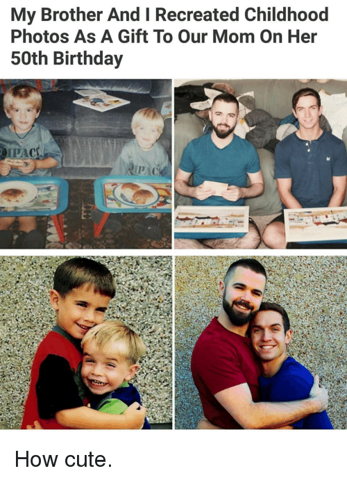 Birthday, Cute, and Memes: My Brother And I Recreated Childhood  Photos As A Gift To Our Mom On Her  50th Birthday  PAC How cute.
