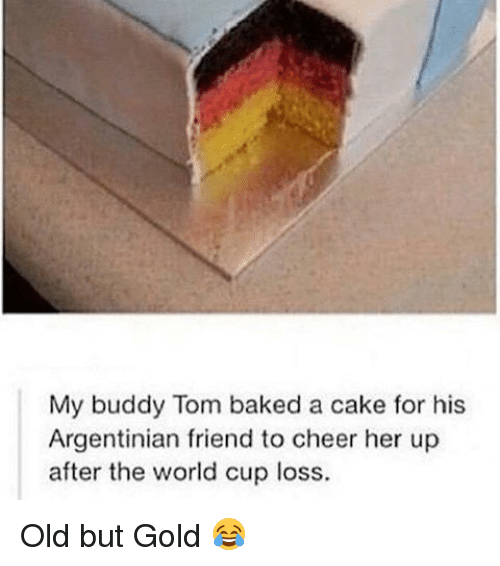 Cheerfulness: My buddy Tom baked a cake for his  Argentinian friend to cheer her up  after the world cup loss. Old but Gold 😂