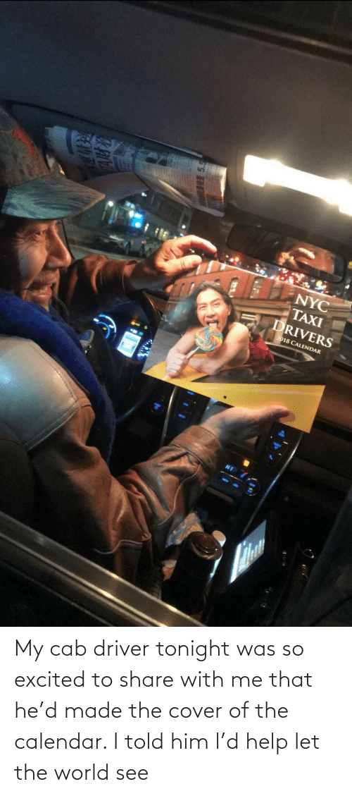 share: My cab driver tonight was so excited to share with me that he'd made the cover of the calendar. I told him l'd help let the world see