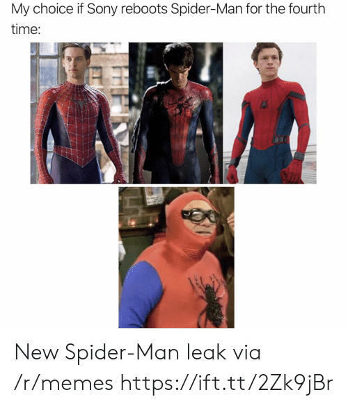 Memes, Sony, and Spider: My choice if Sony reboots Spider-Man for the fourth  time: New Spider-Man leak via /r/memes https://ift.tt/2Zk9jBr