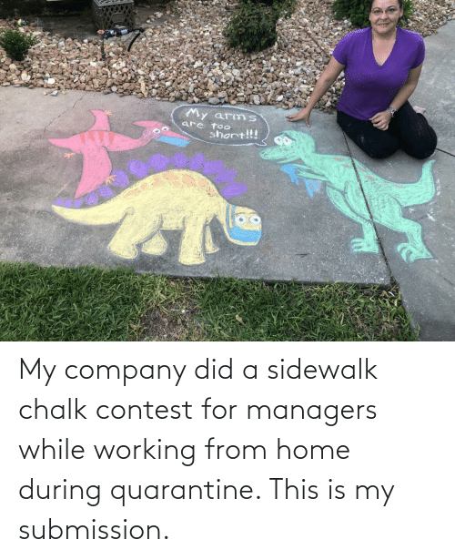 company: My company did a sidewalk chalk contest for managers while working from home during quarantine. This is my submission.