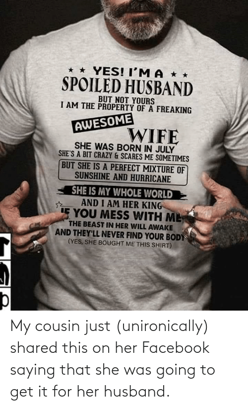 Shared: My cousin just (unironically) shared this on her Facebook saying that she was going to get it for her husband.