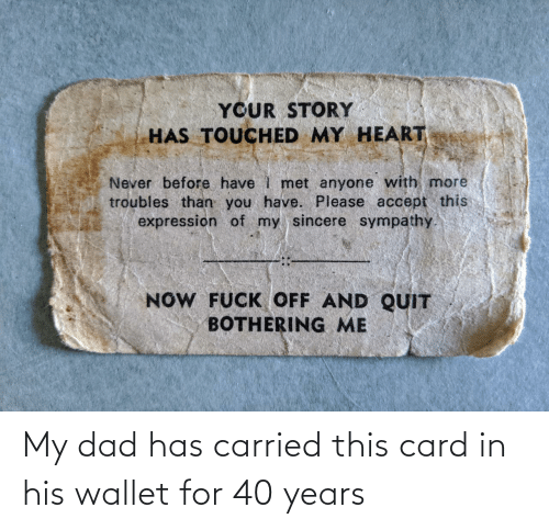 His: My dad has carried this card in his wallet for 40 years
