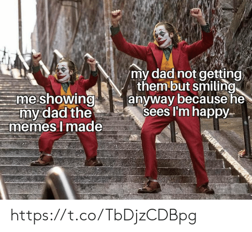 Dad, Memes, and Happy: my dad not getting  them but smiling  anyway because he  sees I'm happy  me showing  my dad the  memes I made  Mouad https://t.co/TbDjzCDBpg