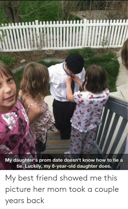prom: My daughter's prom date doesn't know how to tie a  tie. Luckily, my 8-year-old daughter does. My best friend showed me this picture her mom took a couple years back