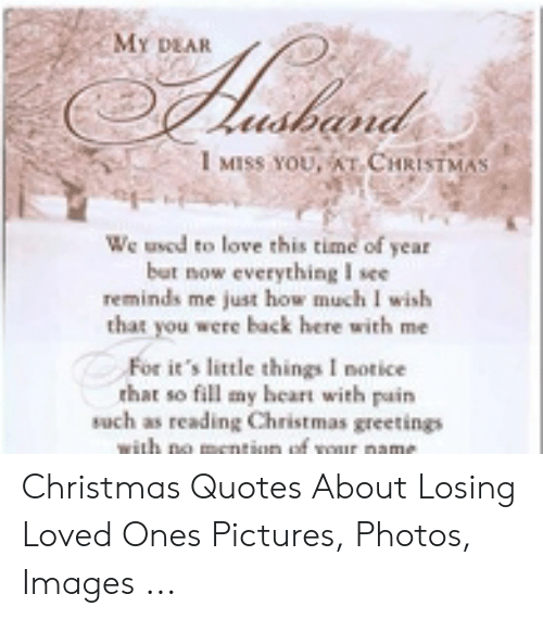 MY DEAR Lusband 1 MISS YOU AT CHRISTMAS We Used to Love This ...