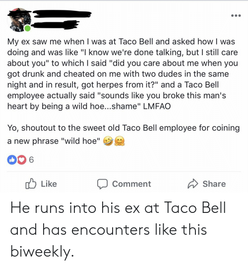 My Ex Saw Me When I Was at Taco Bell and Asked How I Was