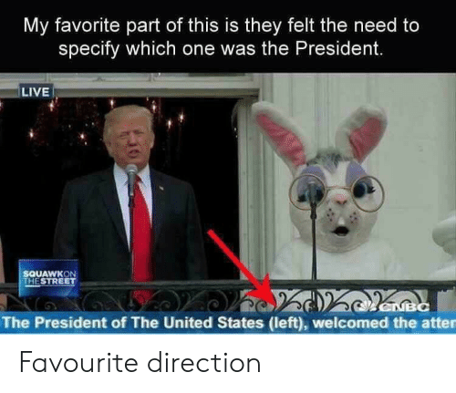 of the united states: My favorite part of this is they felt the need to  specify which one was the President.  LIVE  SQUAWKON  THESTREET  MBC  The President of The United States (left), welcomed the atter  50 Favourite direction
