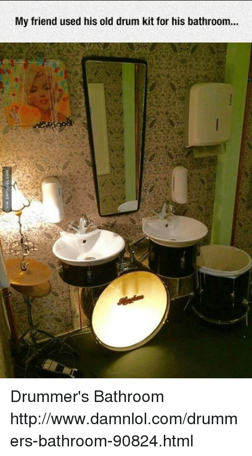 Drummers: My friend used his old drum kit for his bathroom... Drummer's Bathroom http://www.damnlol.com/drummers-bathroom-90824.html